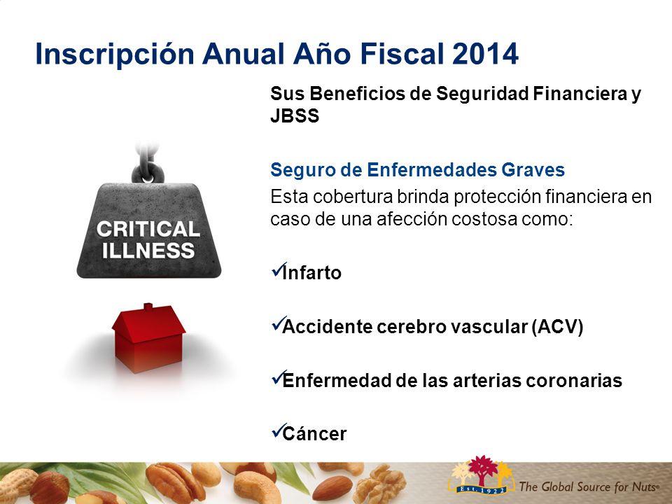 Inscripción Anual Año Fiscal 2014 Sus Beneficios de Seguridad Financiera y JBSS El Costo del Seguro de Enfermedades Graves