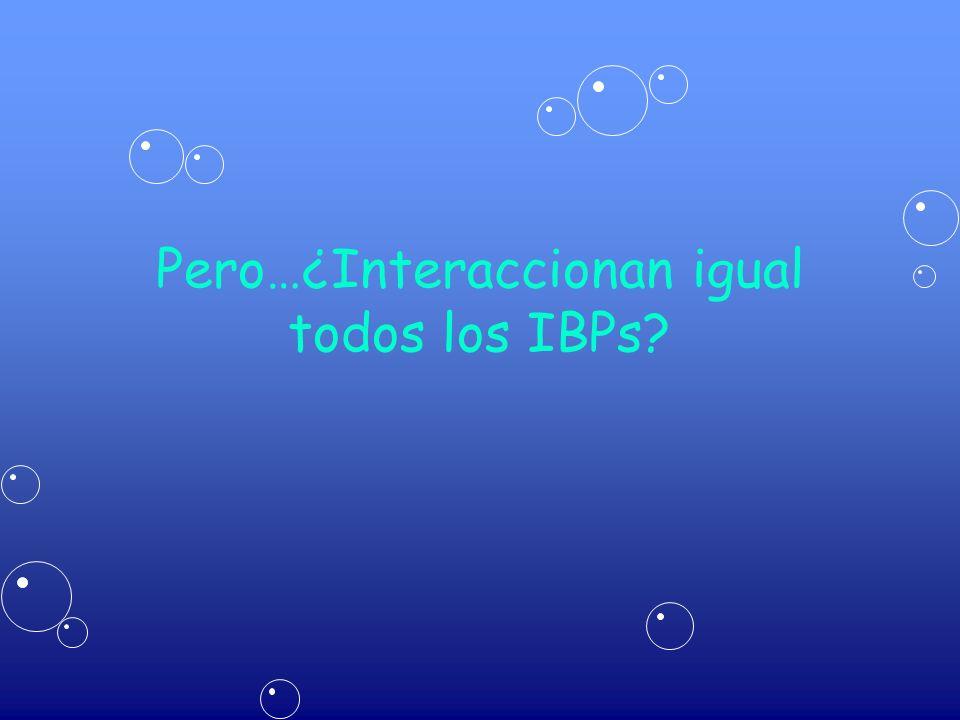 Pero…¿Interaccionan igual todos los IBPs?