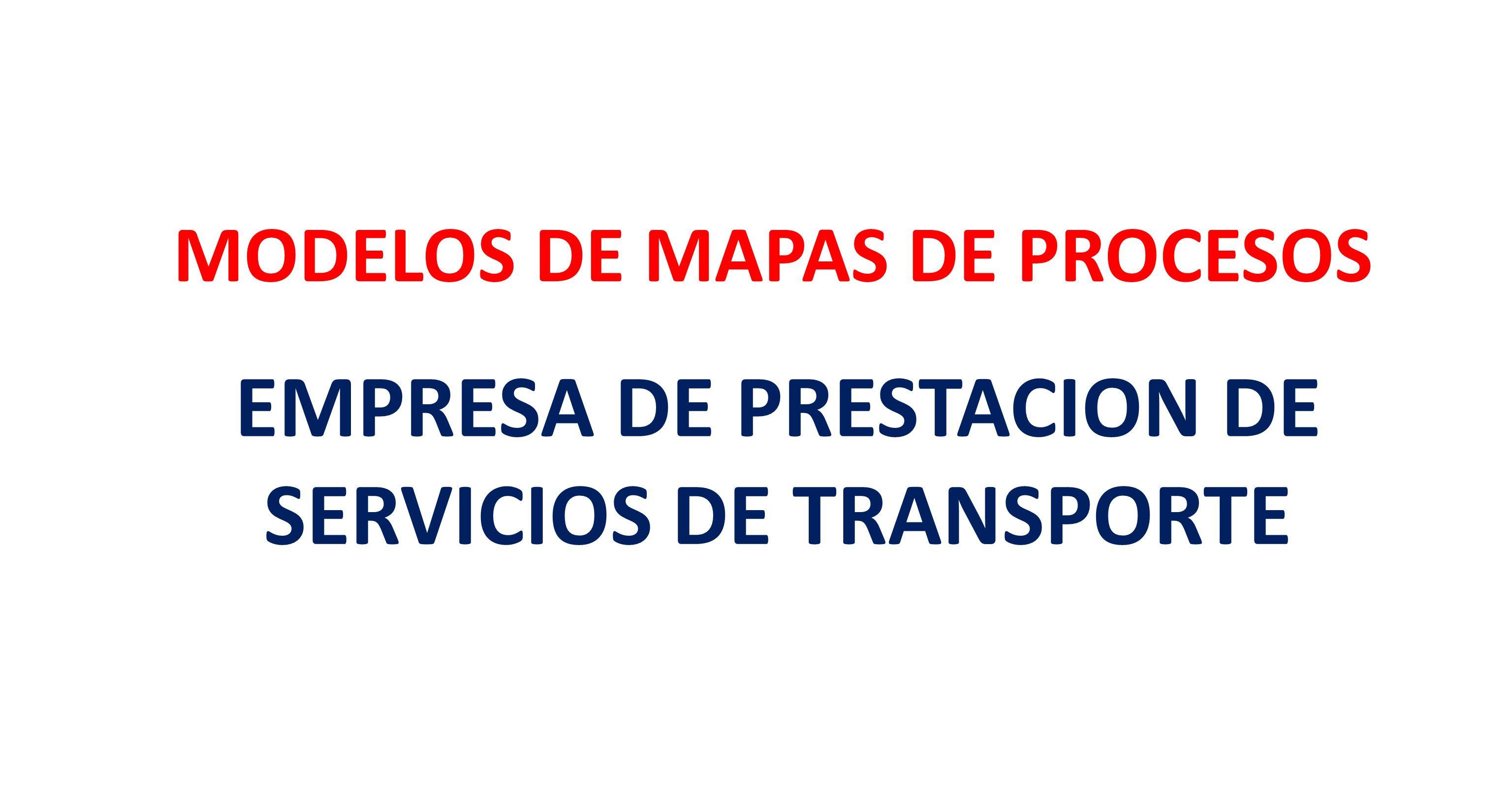 MODELOS DE MAPAS DE PROCESOS EMPRESA DE PRESTACION DE SERVICIOS DE TRANSPORTE