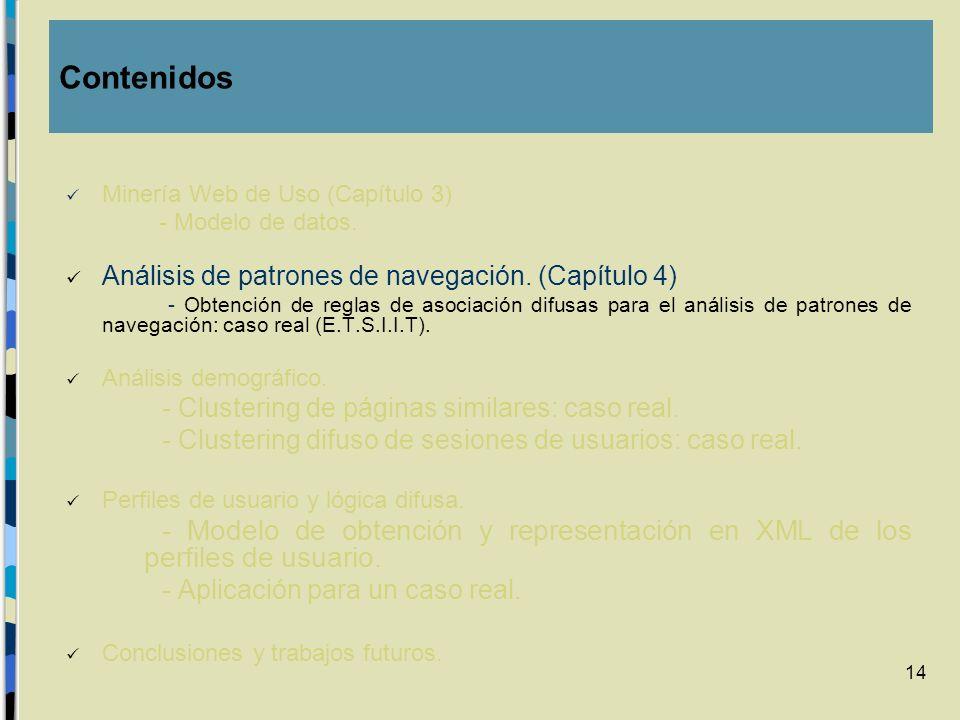 14 Minería Web de Uso (Capítulo 3) - Modelo de datos. Análisis de patrones de navegación. (Capítulo 4) - Obtención de reglas de asociación difusas par