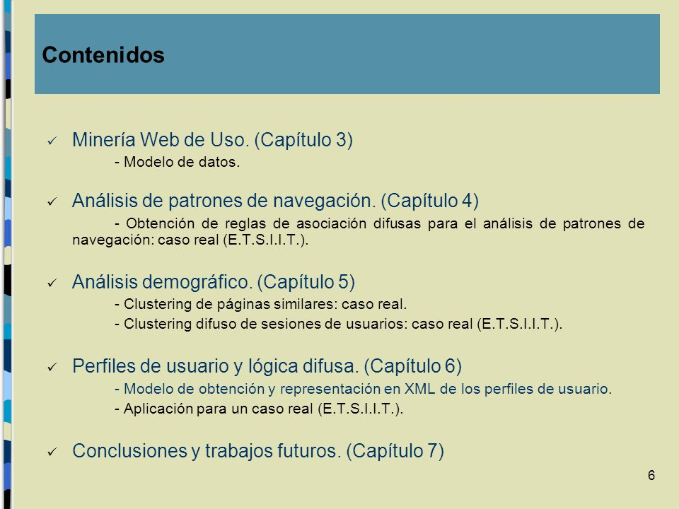 6 Minería Web de Uso. (Capítulo 3) - Modelo de datos. Análisis de patrones de navegación. (Capítulo 4) - Obtención de reglas de asociación difusas par