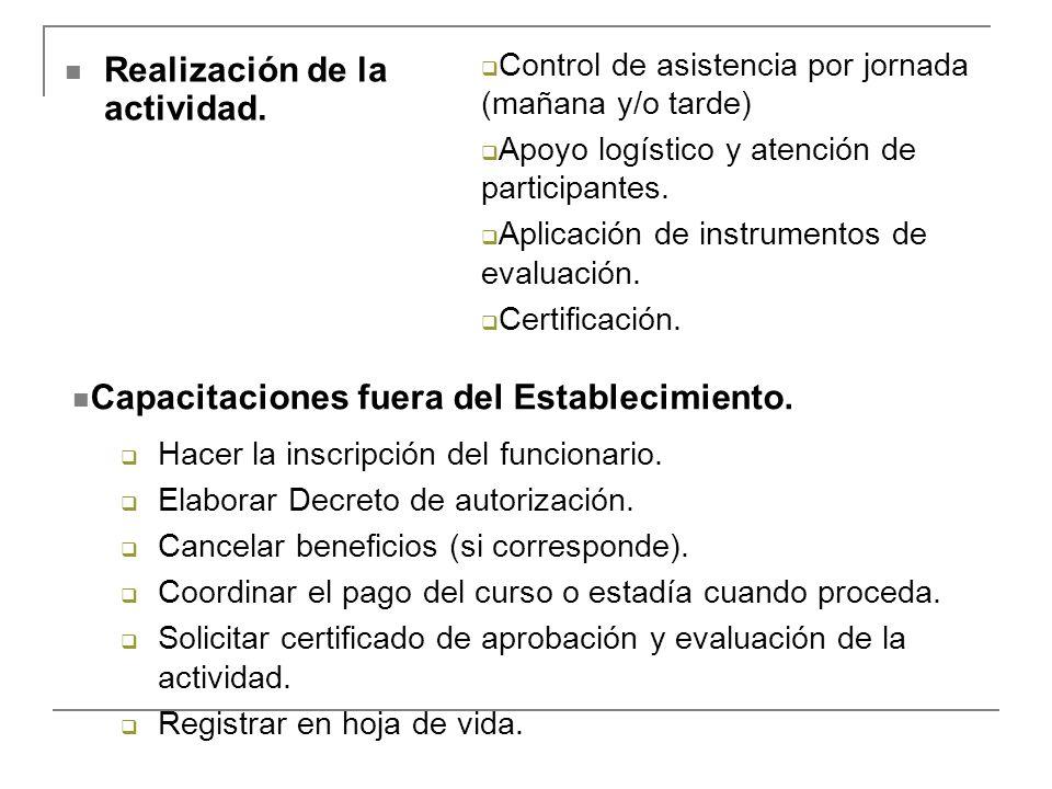 Realización de la actividad. Hacer la inscripción del funcionario. Elaborar Decreto de autorización. Cancelar beneficios (si corresponde). Coordinar e