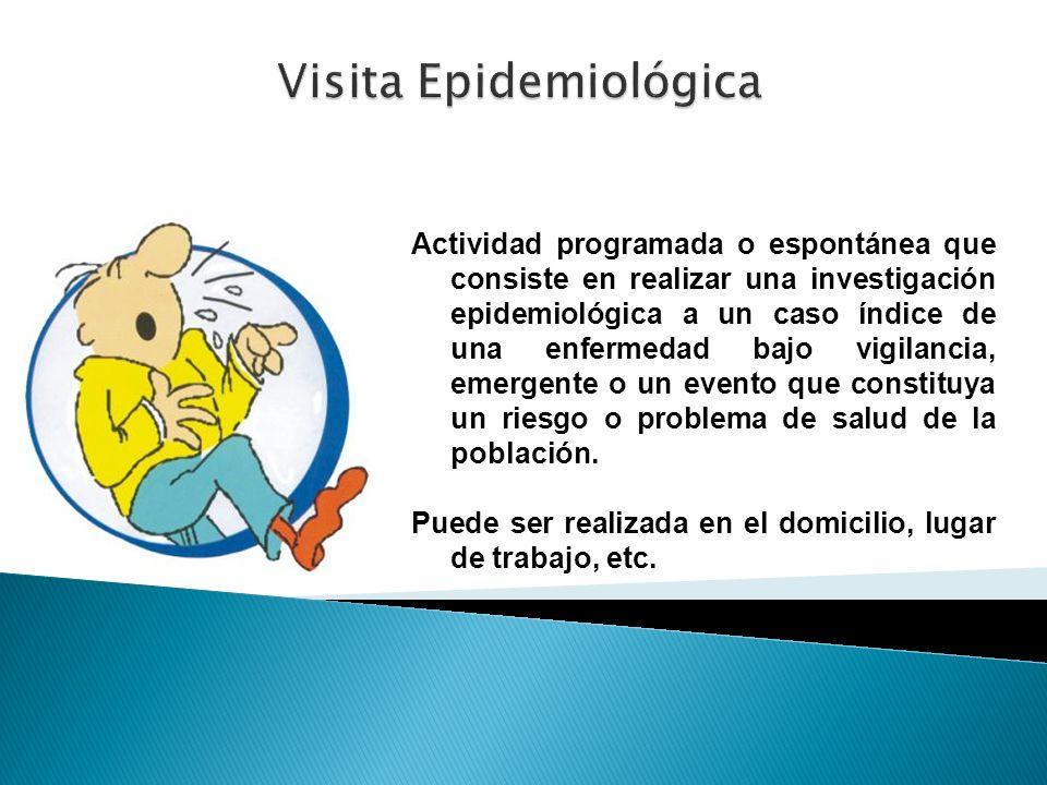 Actividad programada o espontánea que consiste en realizar una investigación epidemiológica a un caso índice de una enfermedad bajo vigilancia, emerge