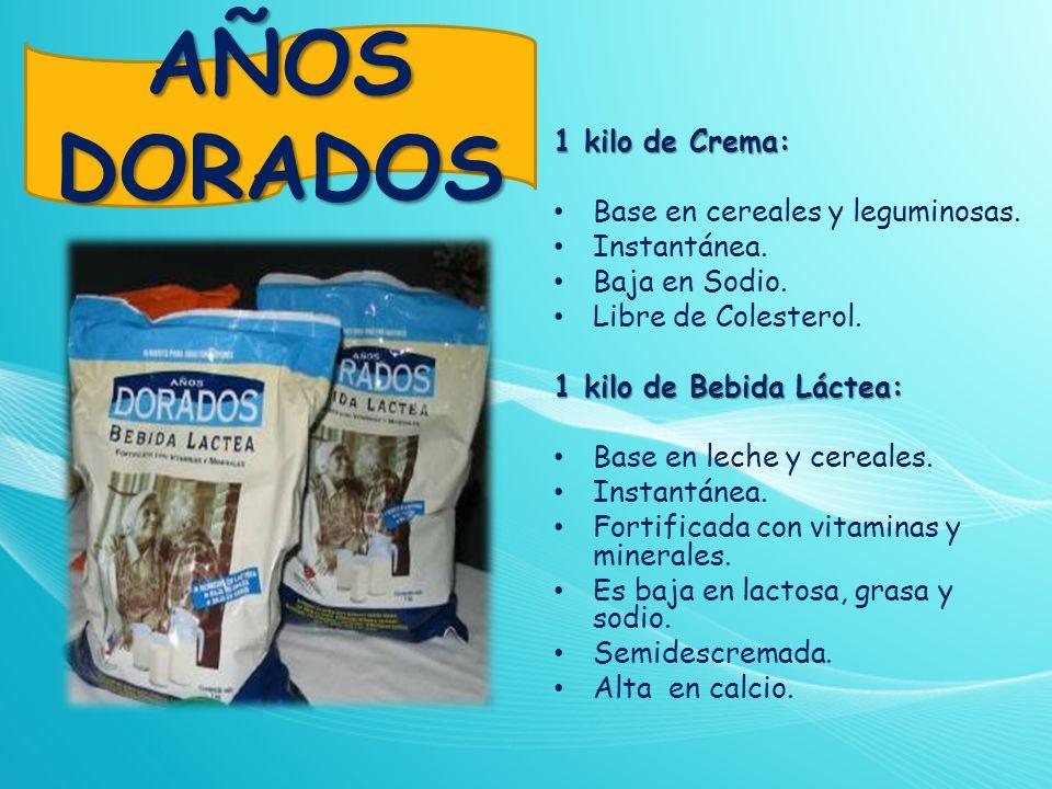 AÑOS DORADOS 1 kilo de Crema: Base en cereales y leguminosas. Instantánea. Baja en Sodio. Libre de Colesterol. 1 kilo de Bebida Láctea: Base en leche