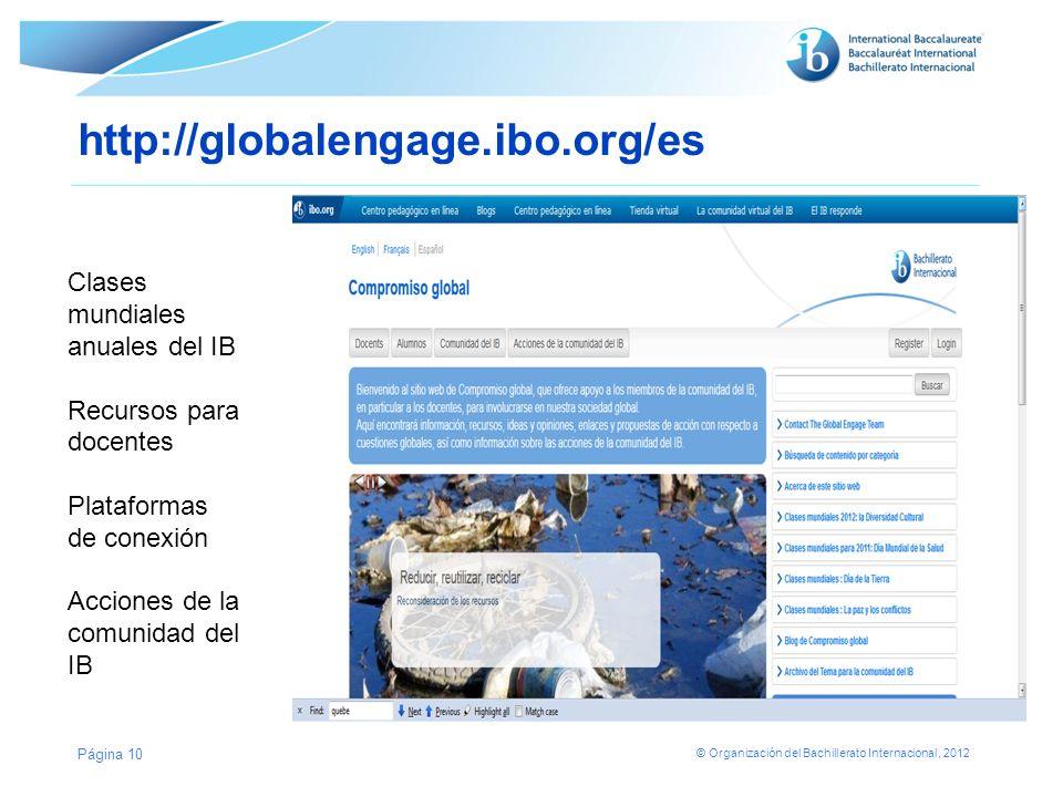 © Organización del Bachillerato Internacional, 2012 http://globalengage.ibo.org/es Página 10 Clases mundiales anuales del IB Recursos para docentes Pl
