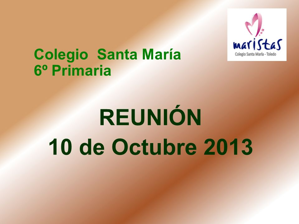 Colegio Santa María 6º Primaria REUNIÓN 10 de Octubre 2013