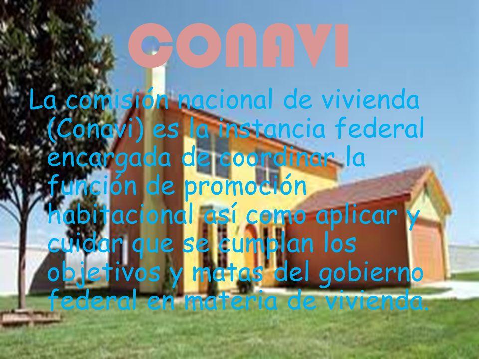 CONAVI La comisión nacional de vivienda (Conavi) es la instancia federal encargada de coordinar la función de promoción habitacional así como aplicar