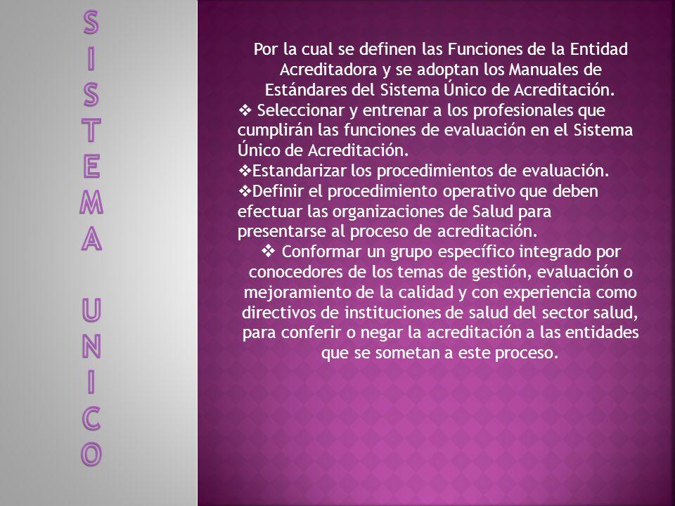 Por la cual se definen las Funciones de la Entidad Acreditadora y se adoptan los Manuales de Estándares del Sistema Único de Acreditación.