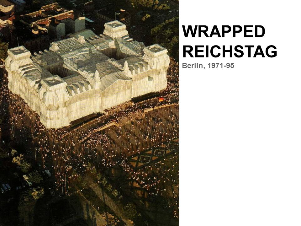 WRAPPED REICHSTAG Berlin, 1971-95