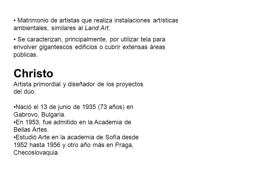 Christo Artista primordial y diseñador de los proyectos del dúo. Nació el 13 de junio de 1935 (73 años) en Gabrovo, Bulgaria. En 1953, fue admitido en