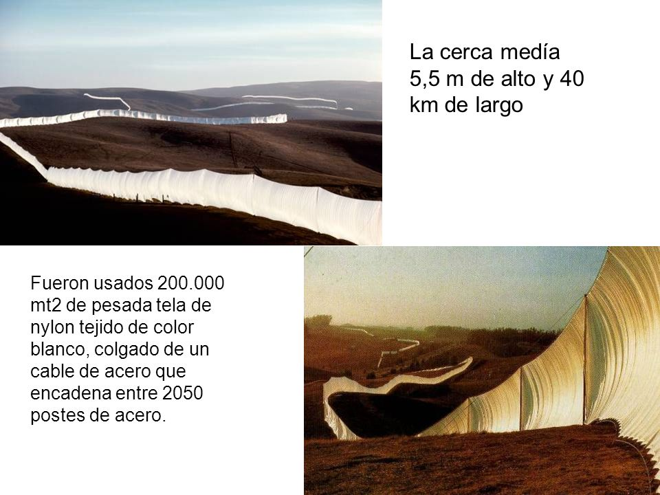 Fueron usados 200.000 mt2 de pesada tela de nylon tejido de color blanco, colgado de un cable de acero que encadena entre 2050 postes de acero. La cer