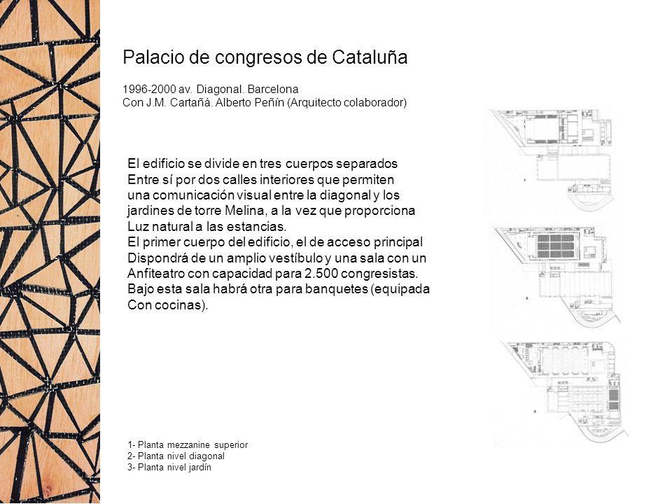 Palacio de congresos de Cataluña 1996-2000 av. Diagonal. Barcelona Con J.M. Cartañá. Alberto Peñín (Arquitecto colaborador) El edificio se divide en t