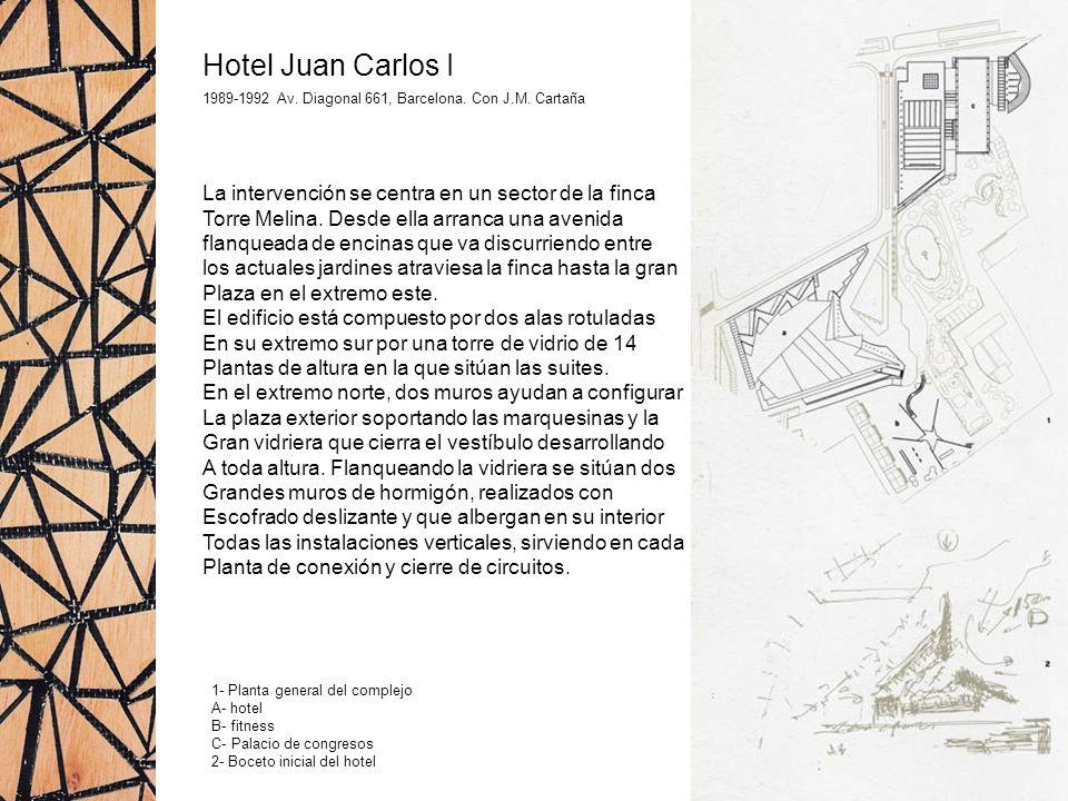 Hotel Juan Carlos I 1989-1992 Av. Diagonal 661, Barcelona. Con J.M. Cartaña La intervención se centra en un sector de la finca Torre Melina. Desde ell