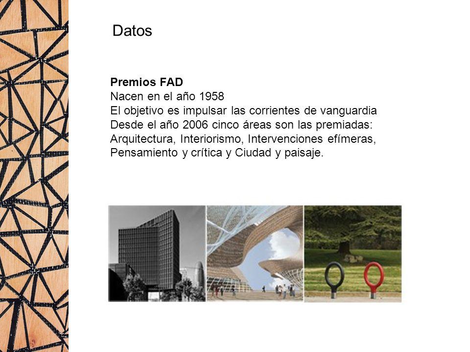 Datos Premios FAD Nacen en el año 1958 El objetivo es impulsar las corrientes de vanguardia Desde el año 2006 cinco áreas son las premiadas: Arquitect