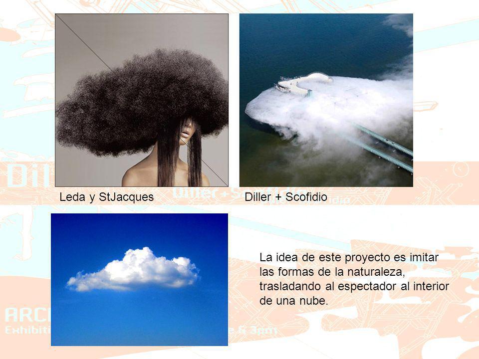Leda y StJacquesDiller + Scofidio La idea de este proyecto es imitar las formas de la naturaleza, trasladando al espectador al interior de una nube.