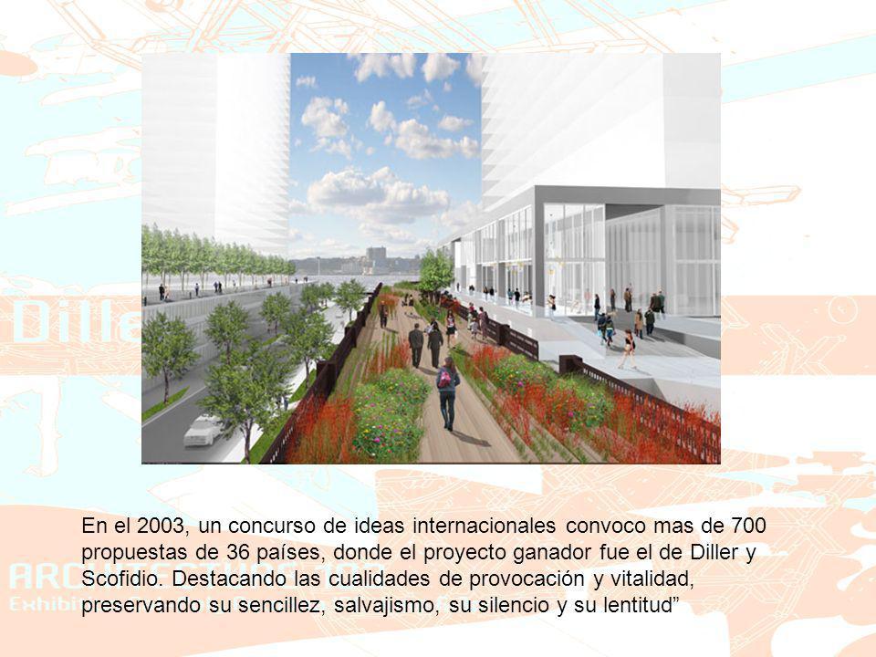 En el 2003, un concurso de ideas internacionales convoco mas de 700 propuestas de 36 países, donde el proyecto ganador fue el de Diller y Scofidio. De