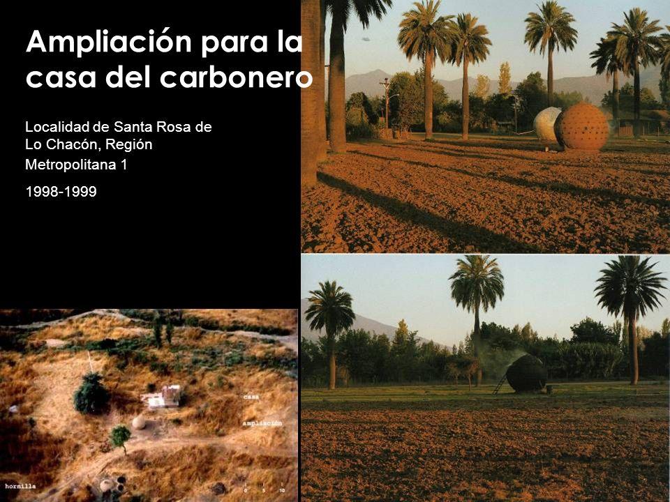 Ampliación para la casa del carbonero Localidad de Santa Rosa de Lo Chacón, Región Metropolitana 1 1998-1999