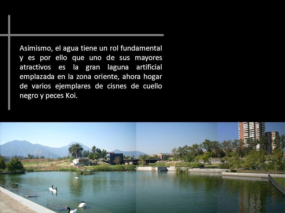 Asimismo, el agua tiene un rol fundamental y es por ello que uno de sus mayores atractivos es la gran laguna artificial emplazada en la zona oriente,