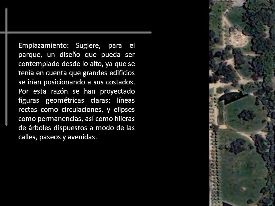 Emplazamiento: Sugiere, para el parque, un diseño que pueda ser contemplado desde lo alto, ya que se tenía en cuenta que grandes edificios se irían po