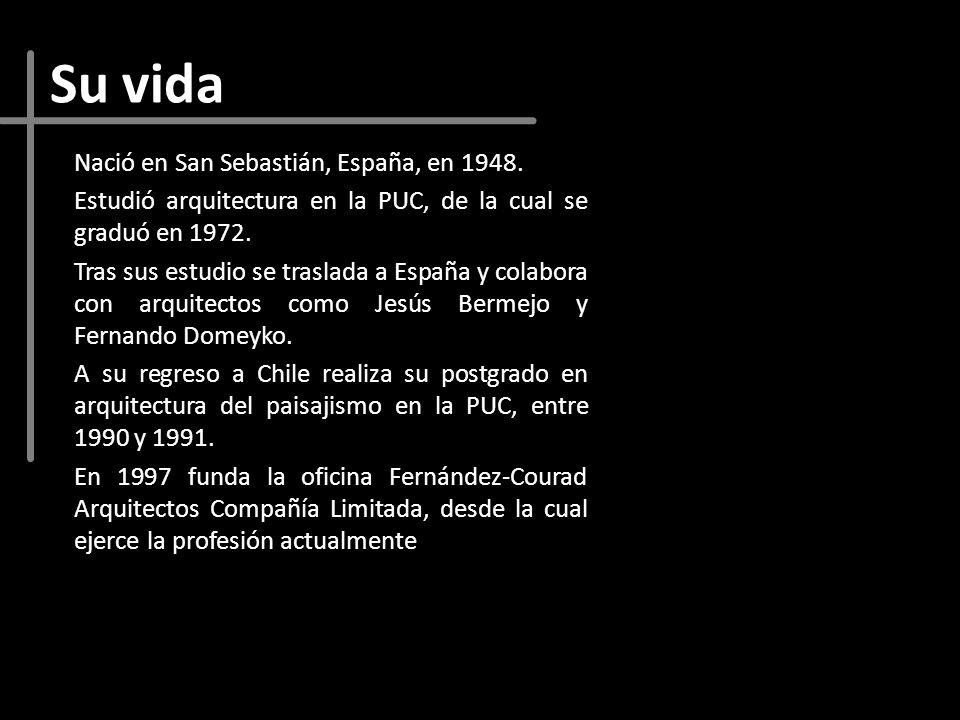 Su vida Nació en San Sebastián, España, en 1948. Estudió arquitectura en la PUC, de la cual se graduó en 1972. Tras sus estudio se traslada a España y