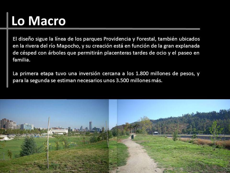 Lo Macro El diseño sigue la línea de los parques Providencia y Forestal, también ubicados en la rivera del río Mapocho, y su creación está en función