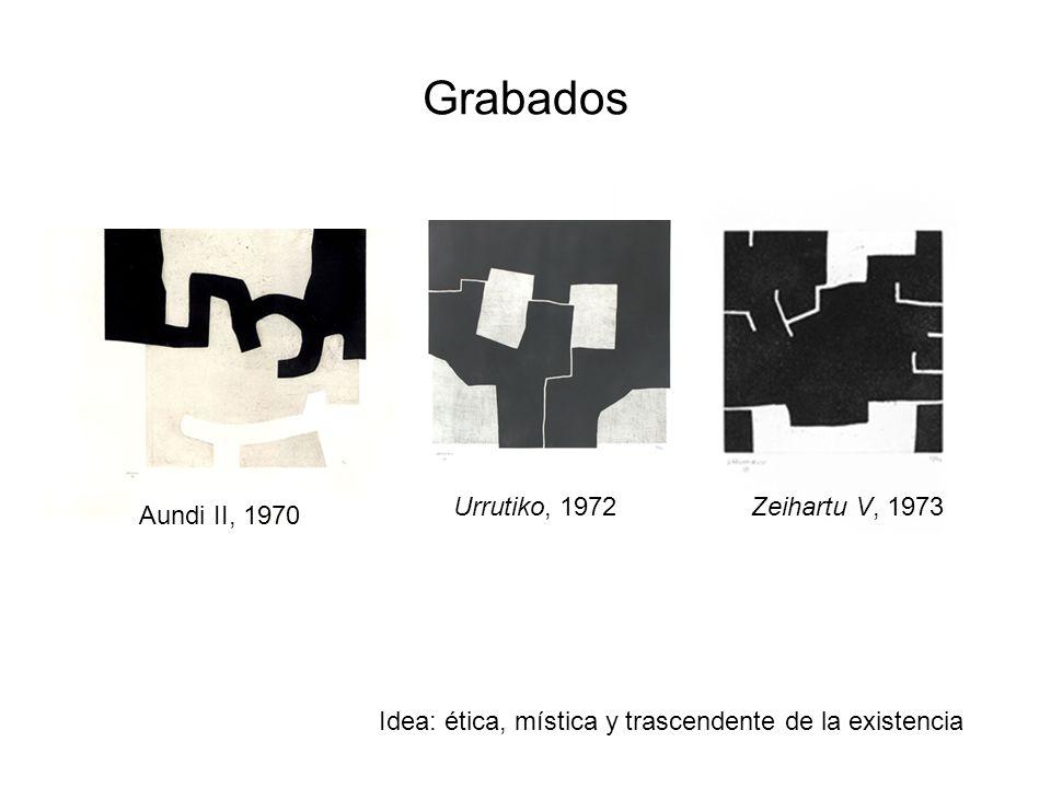 Aundi II, 1970 Zeihartu V, 1973 Idea: ética, mística y trascendente de la existencia Urrutiko, 1972 Grabados