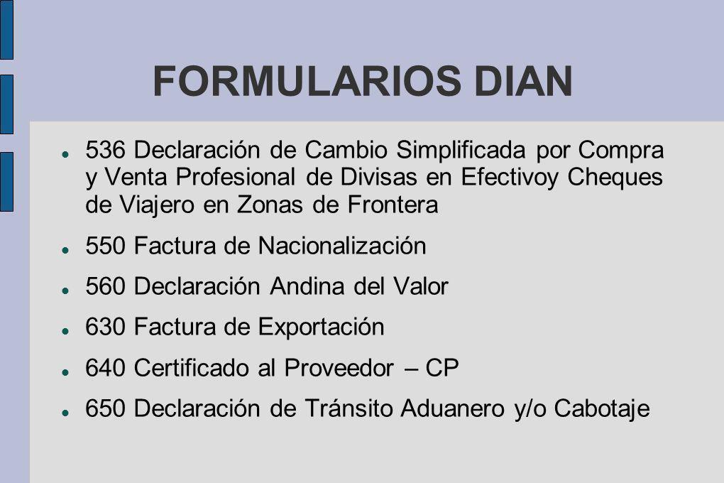 FORMULARIOS DIAN 536 Declaración de Cambio Simplificada por Compra y Venta Profesional de Divisas en Efectivoy Cheques de Viajero en Zonas de Frontera