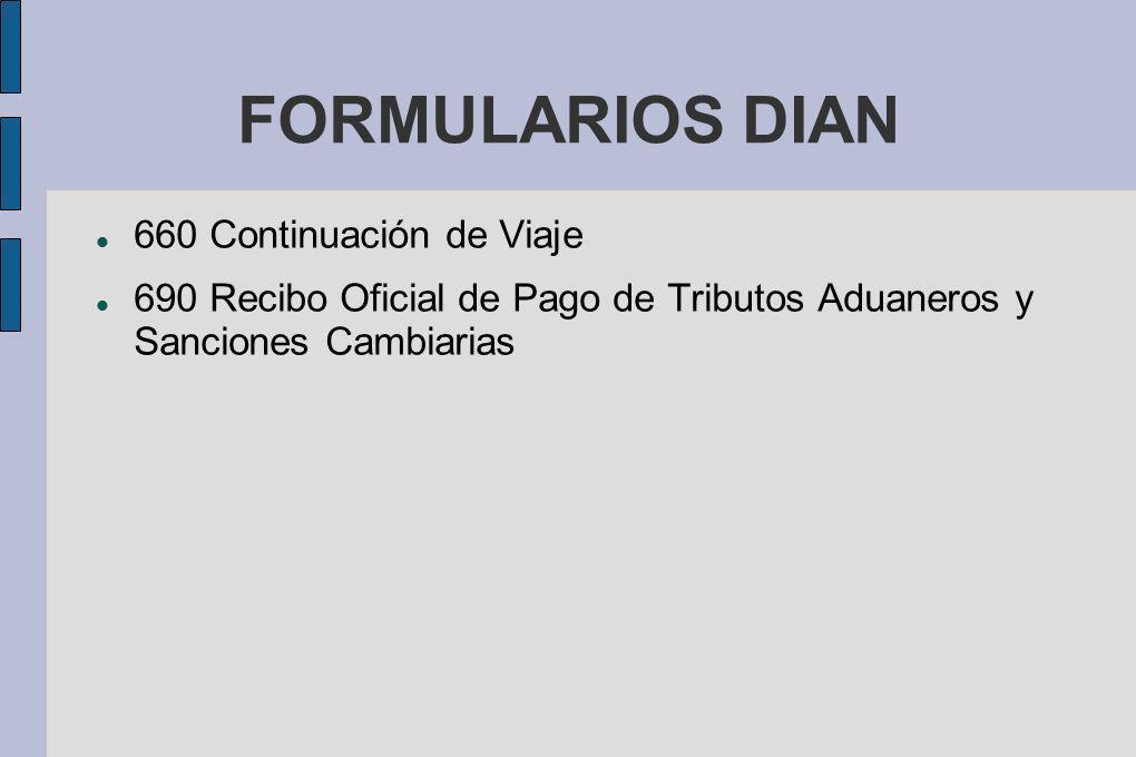 FORMULARIOS DIAN 660 Continuación de Viaje 690 Recibo Oficial de Pago de Tributos Aduaneros y Sanciones Cambiarias