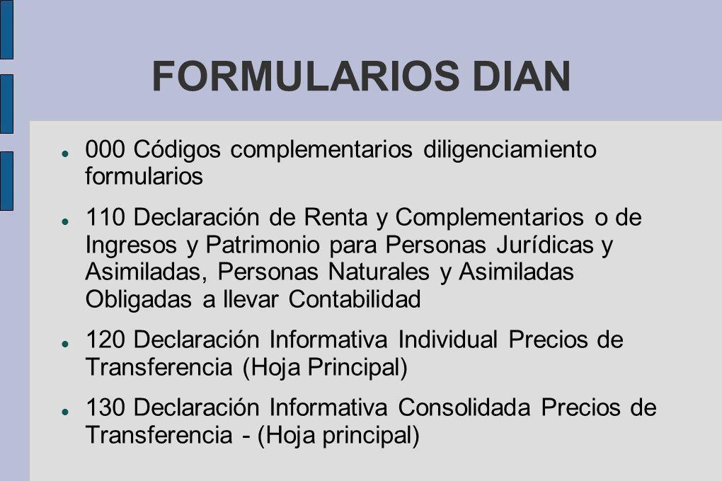 FORMULARIOS DIAN 000 Códigos complementarios diligenciamiento formularios 110 Declaración de Renta y Complementarios o de Ingresos y Patrimonio para P