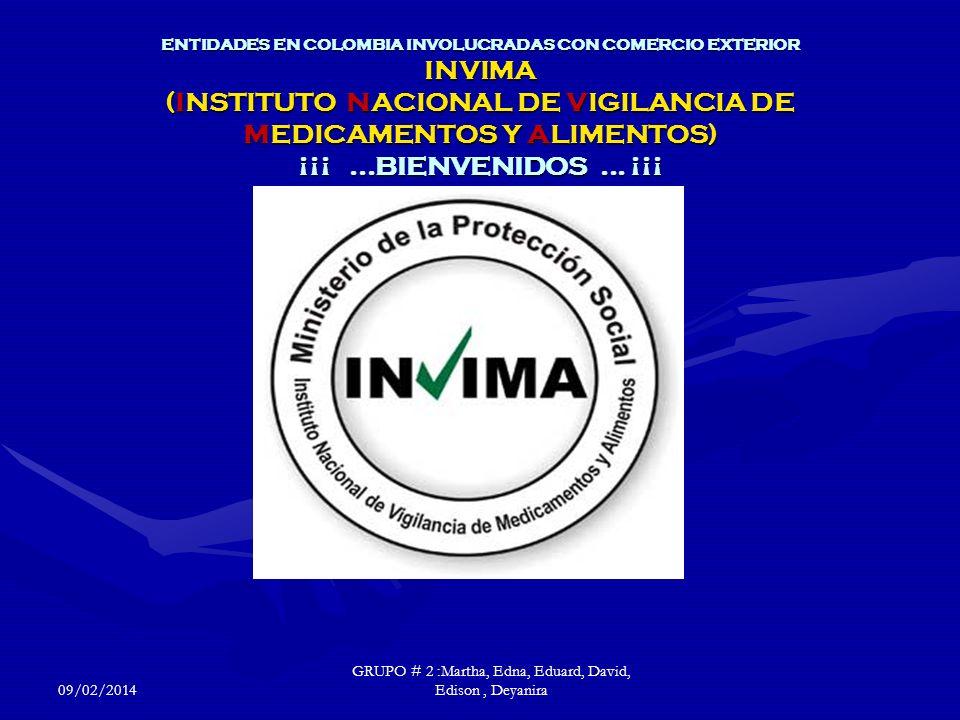 ENTIDADES EN COLOMBIA INVOLUCRADAS CON COMERCIO EXTERIOR INVIMA (INSTITUTO NACIONAL DE VIGILANCIA DE MEDICAMENTOS Y ALIMENTOS) ANTECEDENTES ES UNA INSTITUCION PUBLICA DE CARACTER NACIONAL CREADA MEDIANTE DECRETO 1290 DE 1994 DEL MINISTERIO DE PROTECCION SOCIAL.