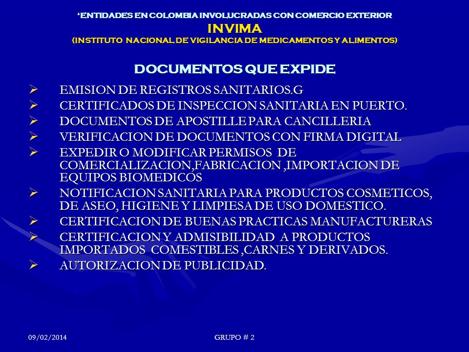 ENTIDADES EN COLOMBIA INVOLUCRADAS CON COMERCIO EXTERIOR INVIMA (INSTITUTO NACIONAL DE VIGILANCIA DE MEDICAMENTOS Y ALIMENTOS) DOCUMENTOS QUE EXPIDE EMISION DE REGISTROS SANITARIOS.G EMISION DE REGISTROS SANITARIOS.G CERTIFICADOS DE INSPECCION SANITARIA EN PUERTO.