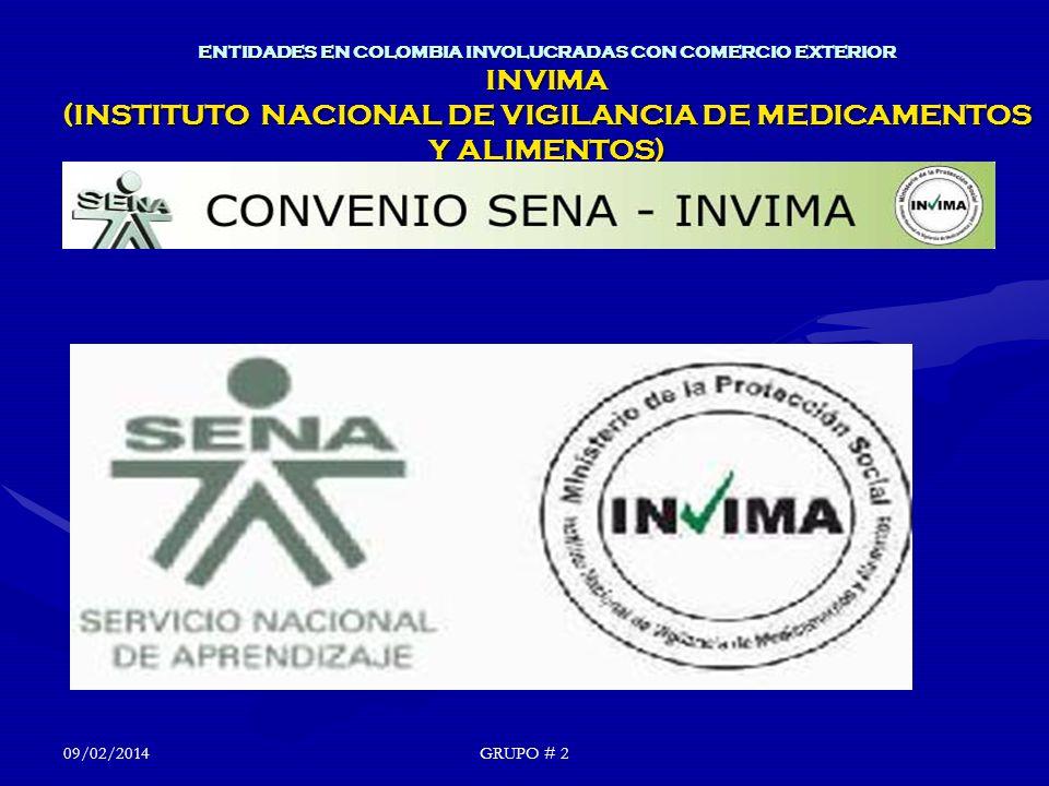ENTIDADES EN COLOMBIA INVOLUCRADAS CON COMERCIO EXTERIOR INVIMA (INSTITUTO NACIONAL DE VIGILANCIA DE MEDICAMENTOS Y ALIMENTOS) GRUPO # 209/02/2014