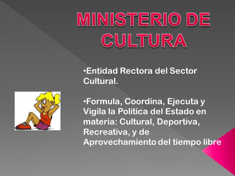 Entidad Rectora del Sector Cultural.