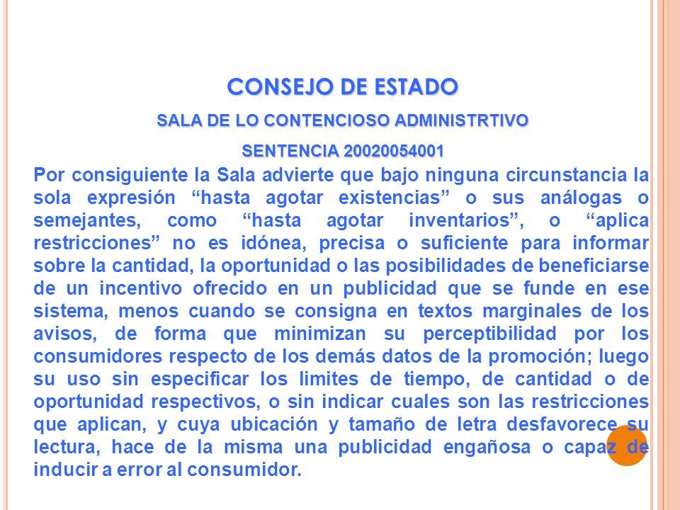 CONSEJO DE ESTADO SALA DE LO CONTENCIOSO ADMINISTRTIVO SENTENCIA 20020054001 Por consiguiente la Sala advierte que bajo ninguna circunstancia la sola