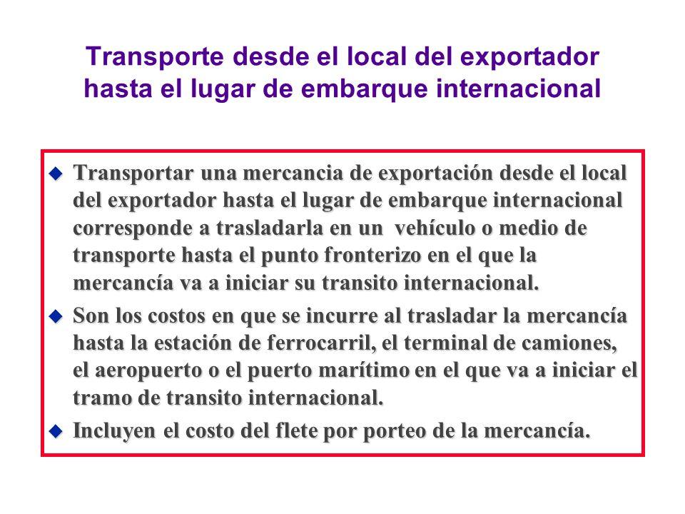 Transporte desde el local del exportador hasta el lugar de embarque internacional u Transportar una mercancia de exportación desde el local del export