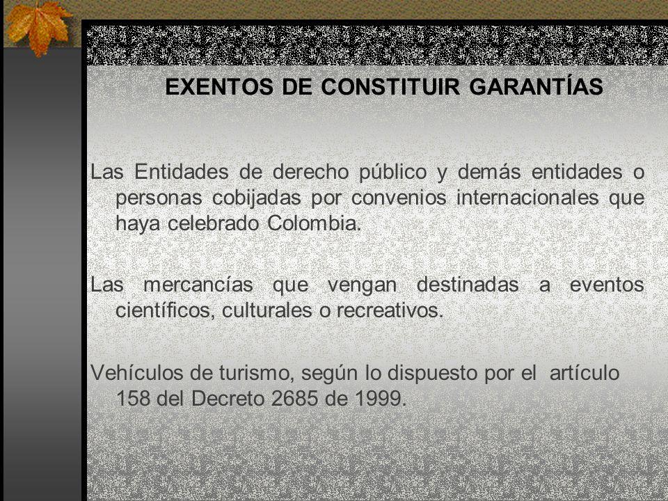 EXENTOS DE CONSTITUIR GARANTÍAS Las Entidades de derecho público y demás entidades o personas cobijadas por convenios internacionales que haya celebra