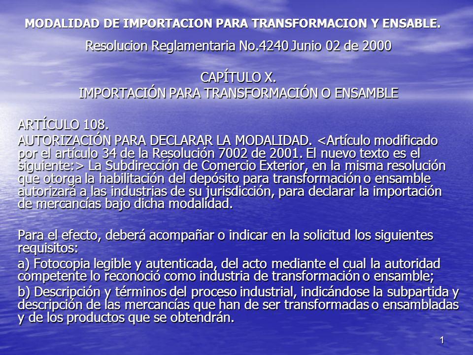 1 MODALIDAD DE IMPORTACION PARA TRANSFORMACION Y ENSABLE.