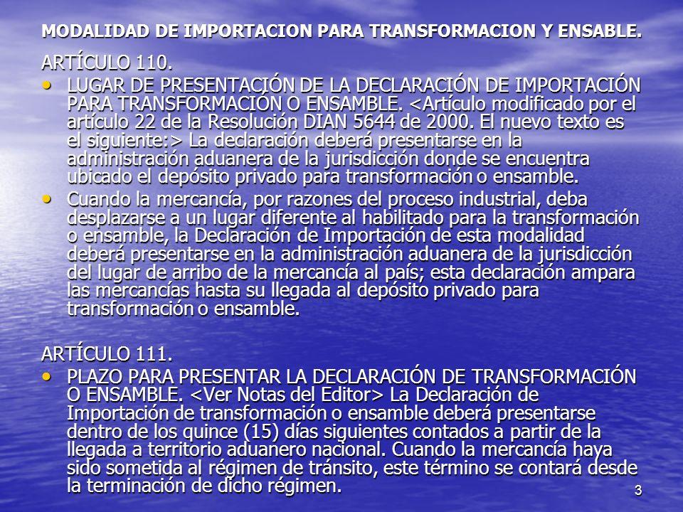 4 MODALIDAD DE IMPORTACION PARA TRANSFORMACION Y ENSABLE ARTÍCULO 112.