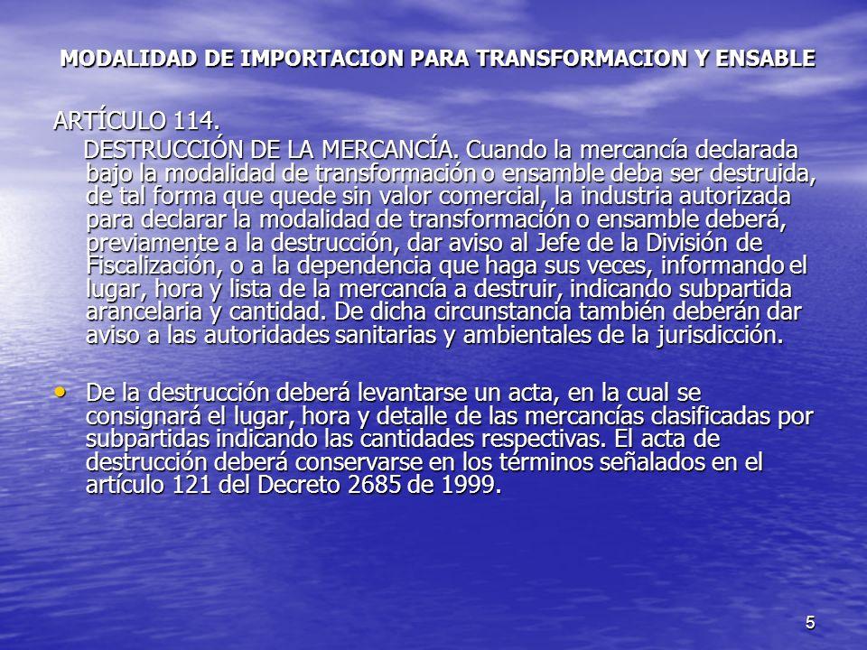 5 MODALIDAD DE IMPORTACION PARA TRANSFORMACION Y ENSABLE ARTÍCULO 114.