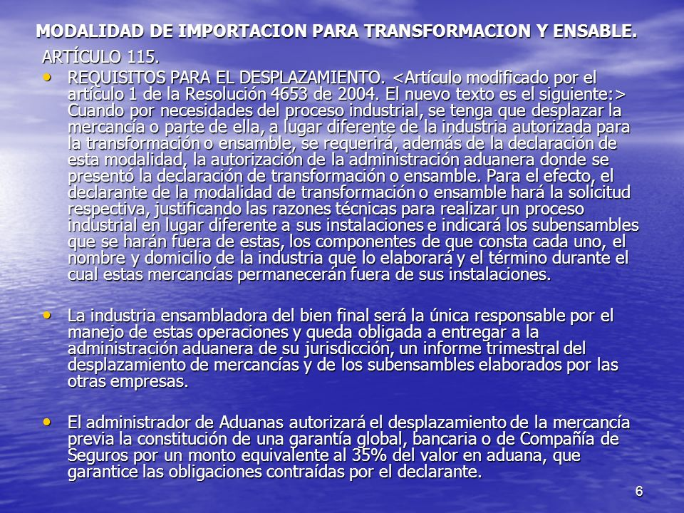 6 MODALIDAD DE IMPORTACION PARA TRANSFORMACION Y ENSABLE.