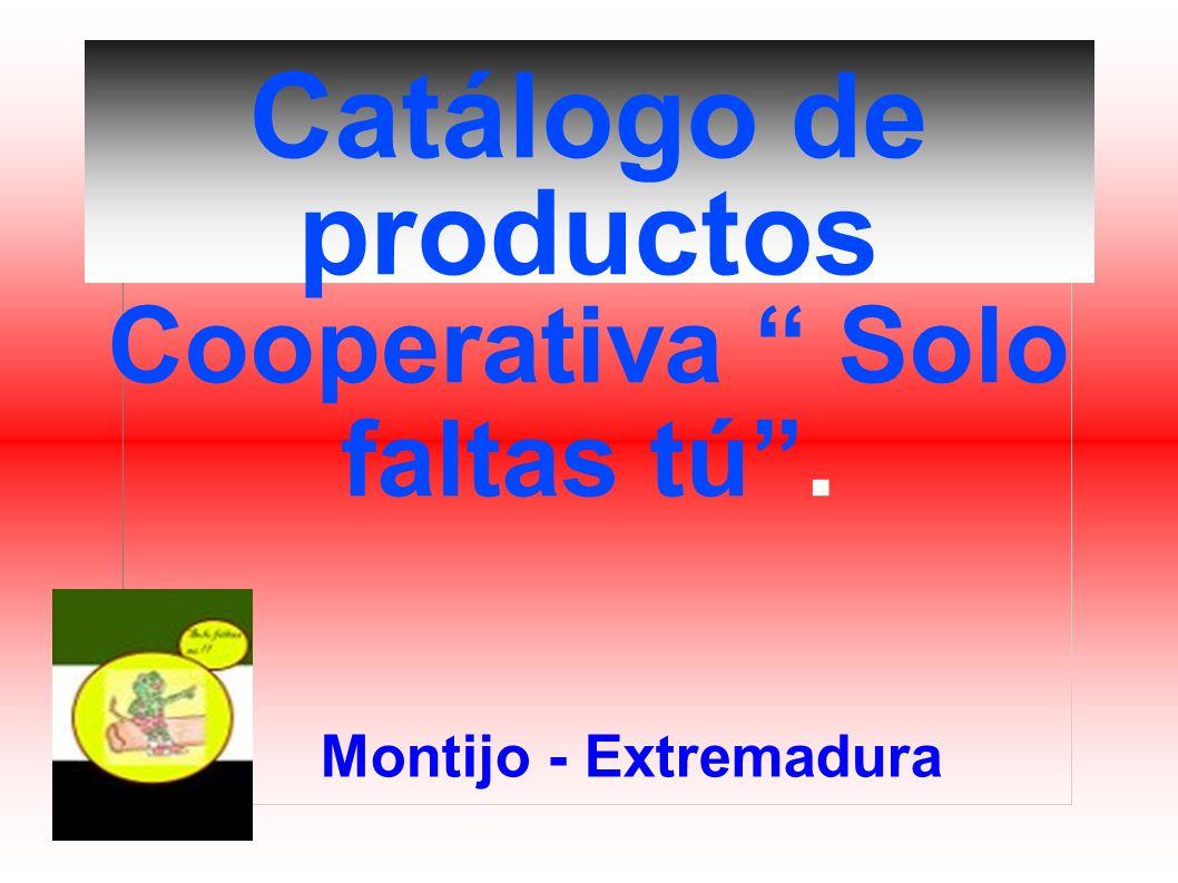 Catálogo de productos Cooperativa Solo faltas tú. Montijo - Extremadura
