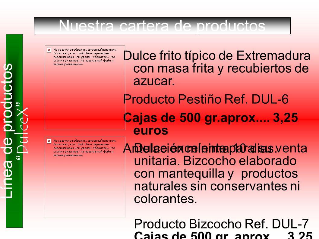 Nuestra cartera de productos Línea de productos DulceX Dulce frito típico de Extremadura con masa frita y recubiertos de azucar. Producto Pestiño Ref.