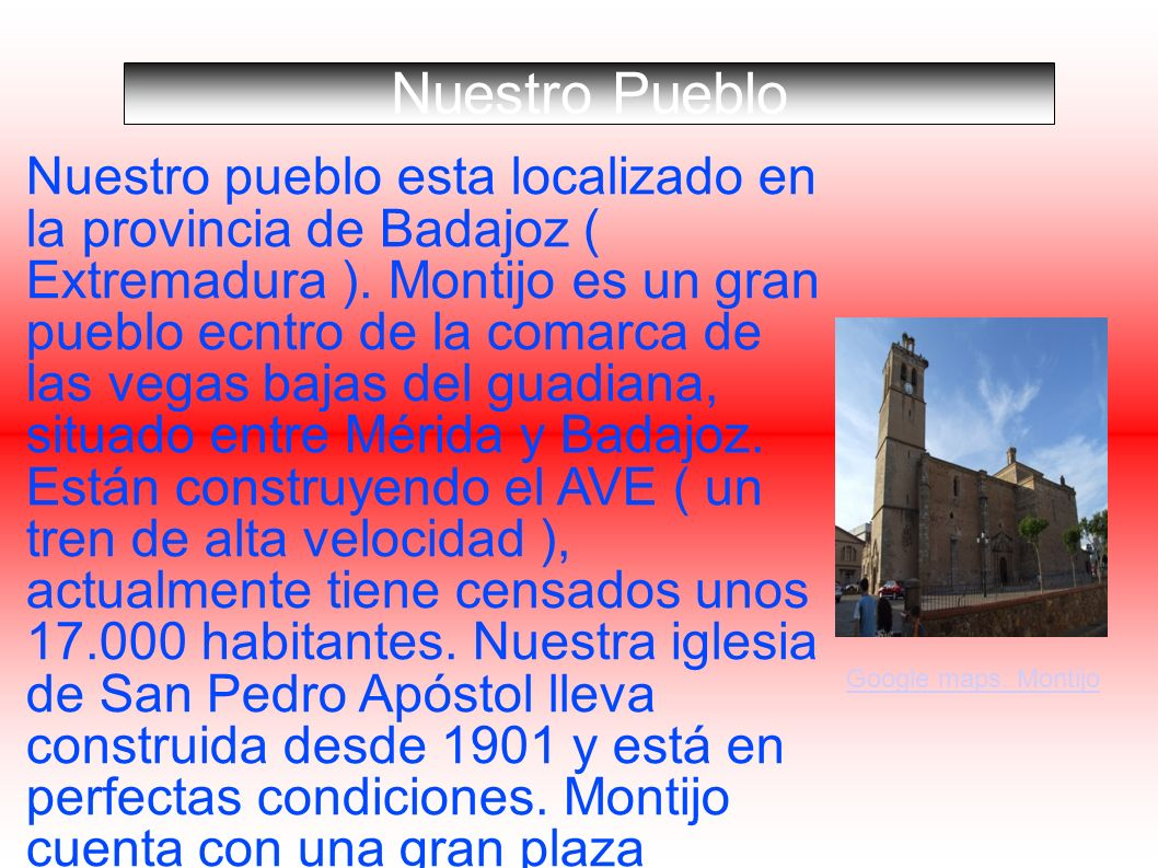 Nuestro pueblo esta localizado en la provincia de Badajoz ( Extremadura ). Montijo es un gran pueblo ecntro de la comarca de las vegas bajas del guadi