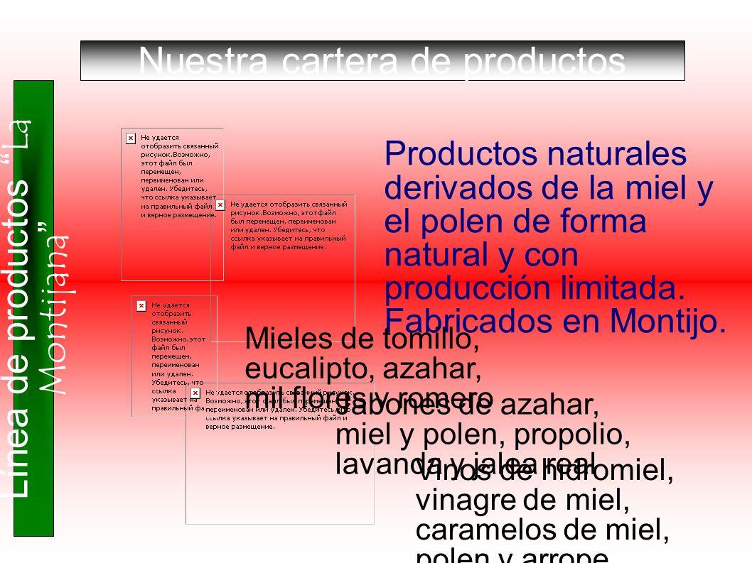 Línea de productos La Montijana Nuestra cartera de productos Jabones de azahar, miel y polen, propolio, lavanda y jalea real Vinos de hidromiel, vinag