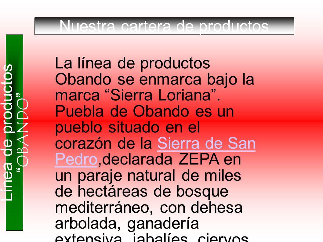 Nuestra cartera de productos Línea de productos OBANDO La línea de productos Obando se enmarca bajo la marca Sierra Loriana. Puebla de Obando es un pu