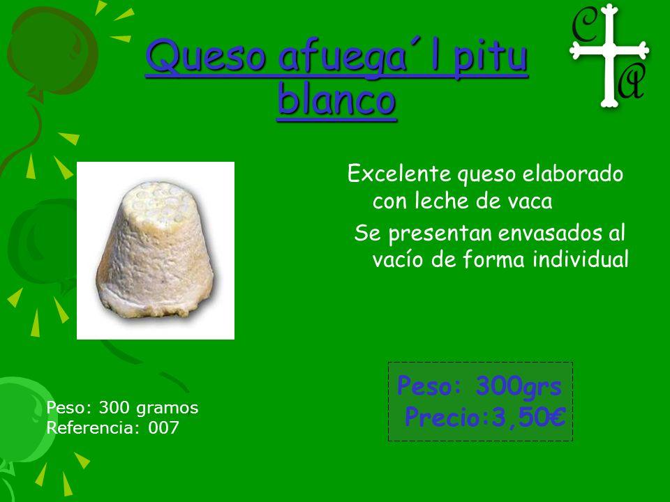 Queso afuega´l pitu blanco Excelente queso elaborado con leche de vaca Se presentan envasados al vacío de forma individual Peso: 300grs Precio:3,50 Pe