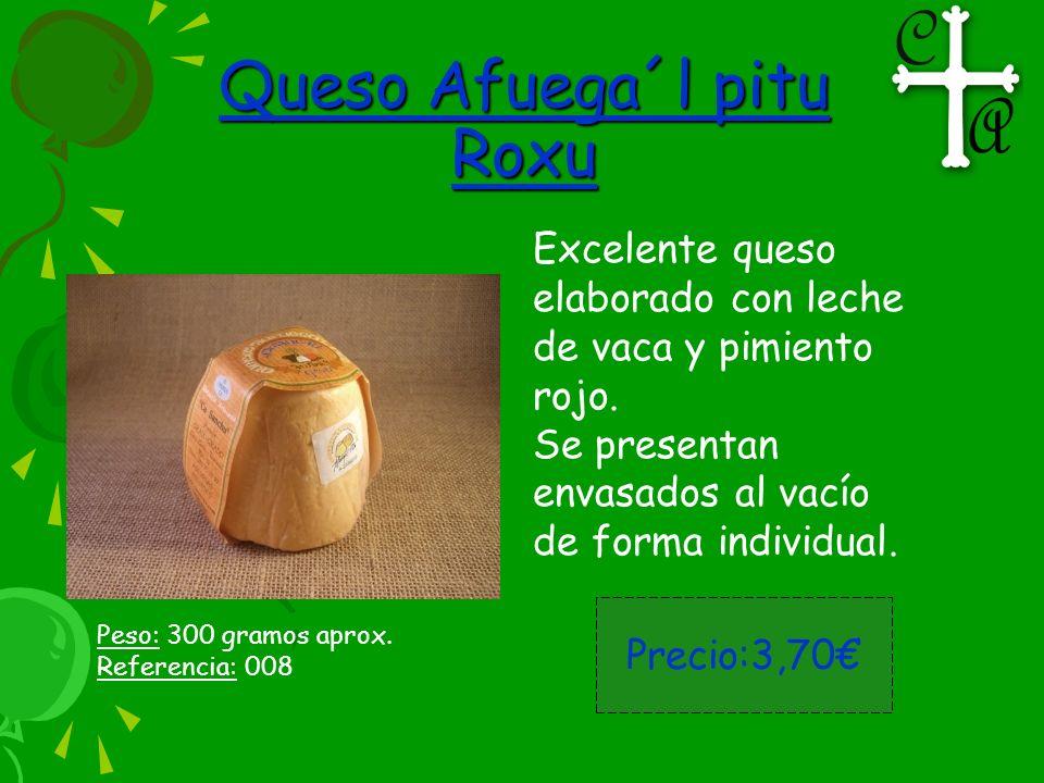 Queso Afuega´l pitu Roxu Excelente queso elaborado con leche de vaca y pimiento rojo. Se presentan envasados al vacío de forma individual. Precio:3,70