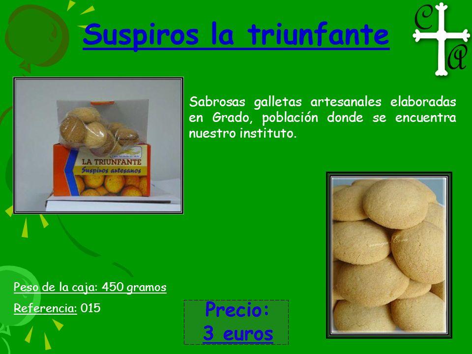 Suspiros la triunfante Sabrosas galletas artesanales elaboradas en Grado, población donde se encuentra nuestro instituto. Precio: 3 euros Peso de la c