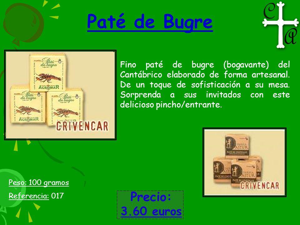 Paté de Bugre Fino paté de bugre (bogavante) del Cantábrico elaborado de forma artesanal. De un toque de sofisticación a su mesa. Sorprenda a sus invi