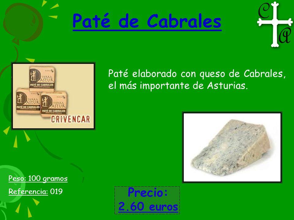 Paté de Cabrales Paté elaborado con queso de Cabrales, el más importante de Asturias. Precio: 2.60 euros Peso: 100 gramos Referencia: 019